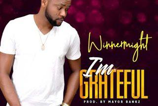 WinnerMight – I'm Grateful [Prod. By Mayor Bankz]